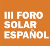 III Foro Solar: Fotovoltaica 2.0: la nueva oportunidad del sector.